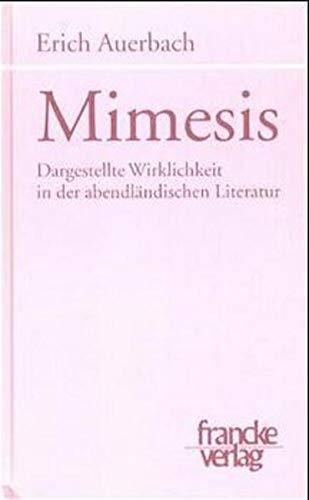 9783772012754: Mimesis: Dargestellte Wirklichkeit in der abendländischen Literatur