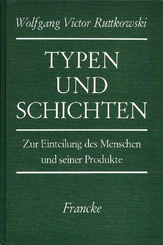 9783772013676: Typen und Schichten: Zur Einteilung des Menschen und seiner Produkte (German Edition)