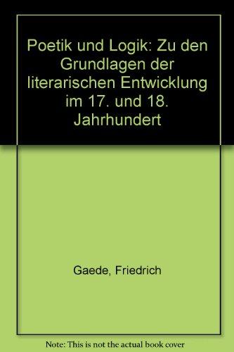 9783772014130: Poetik und Logik: Zu den Grundlagen der literarischen Entwicklung im 17. und 18. Jahrhundert (German Edition)