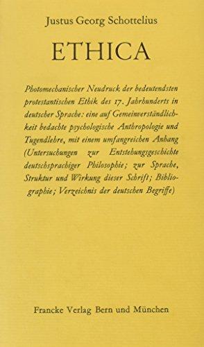 ETHICA Die Sittenkunst oder Wollebenskunst. Photomechanischer Neudruck der Ausgabe Wolfenbuettel, ...