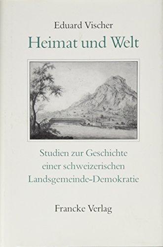 Heimat und Welt. Studien zur Geschichte einer: Vischer, Eduard.