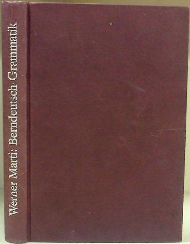 Berndeutsch-Grammatik fur die heutige Mundart zwischen Thun und Jura (German Edition): Werner Marti