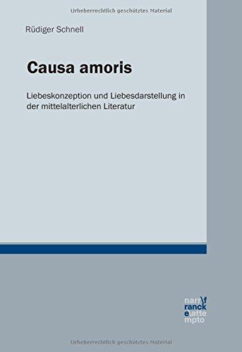 9783772015953: Causa amoris: Liebeskonzeption und Liebesdarstellung in der mittelalterlichen Literatur (Bibliotheca germanica)
