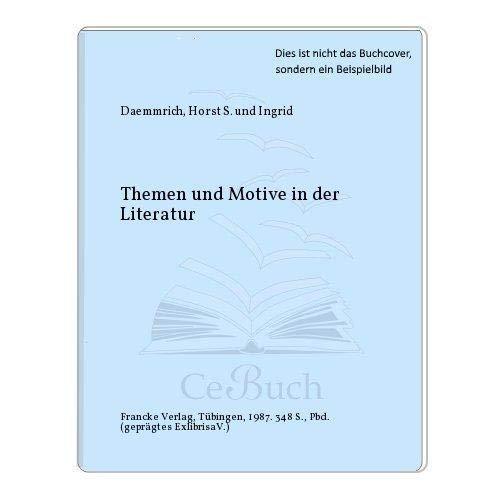 THEMEN UND MOTIVE IN DER LITERATUR: Daemmrich, Horst S. & Ingrid