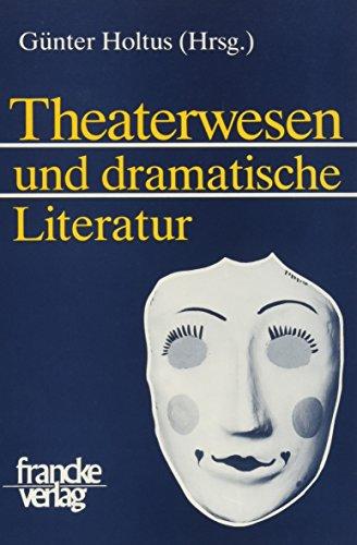 9783772018008: Theaterwesen und dramatische Literatur (Mainzer Forschungen zu Drama und Theater)