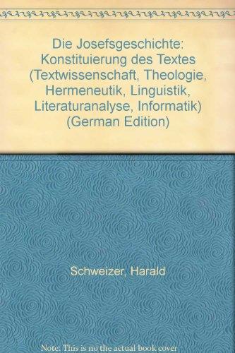 Die Josefsgeschichte. Konstituierung des Textes. Teil I: Argumentation. Teil II: Textband.: ...