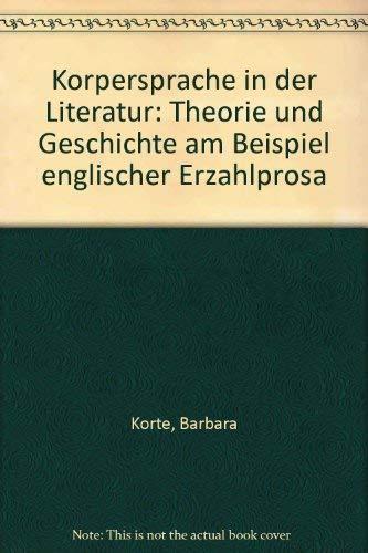 9783772021350: Körpersprache in der Literatur: Theorie und Geschichte am Beispiel englischer Erzählprosa