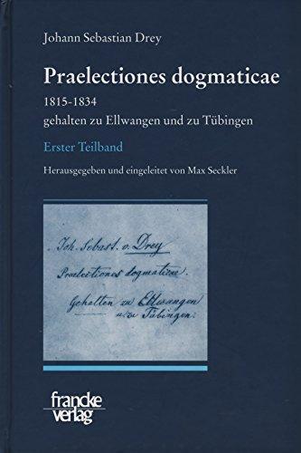 Praelectiones dogmaticae 1818-1836: Johann Sebastian Drey