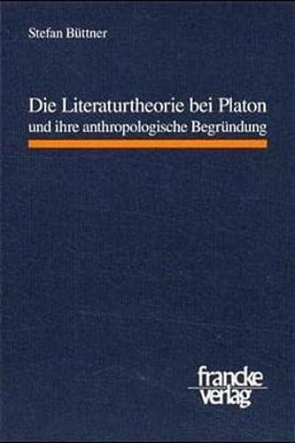 9783772027543: Die Literaturtheorie bei Platon und ihre anthropologische Begründung