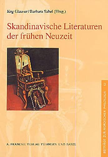 Skandinavische Literaturen in der frühen Neuzeit: Jürg Glauser