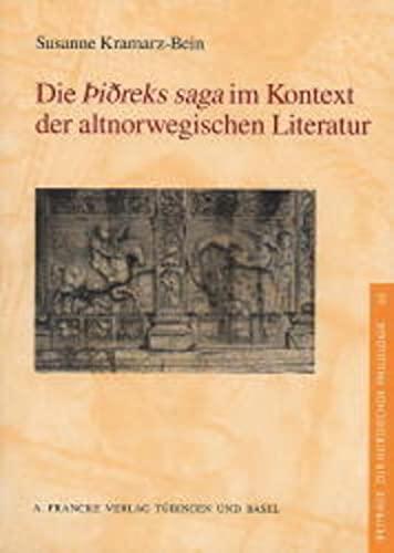 Die Þiðreks saga im Kontext der altnorwegischen Literatur.: Kramarz-Bein, Susanne.