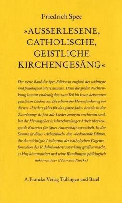 Ausserlesene, Catholische, Geistliche Kirhcengesäng: Friedrich Spee