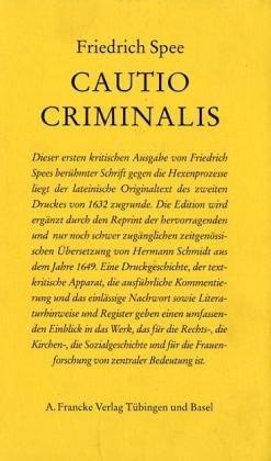 Cautio Criminalis (Samtliche Schriften, 3). Historisch-kritische Ausgabe-Dritter Band: Friedrich ...