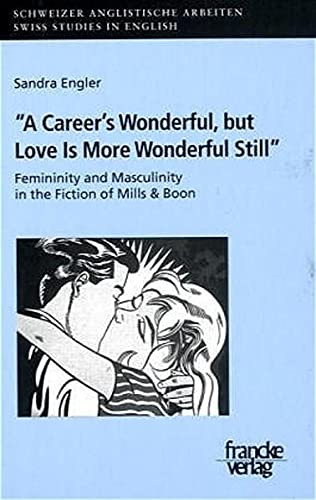 Femininity and Masculinity in the Romantic Fiction of Mills and Boon: Sandra Engler