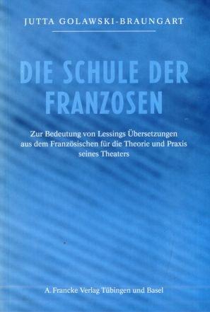 9783772080838: Die Schule der Franzosen: Zur Bedeutung von Lessings ÜberSetzungen aus dem Französischen für die Theorie und Praxis seines Theaters