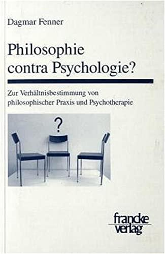 Philosophie contra Psychologie?: Dagmar Fenner