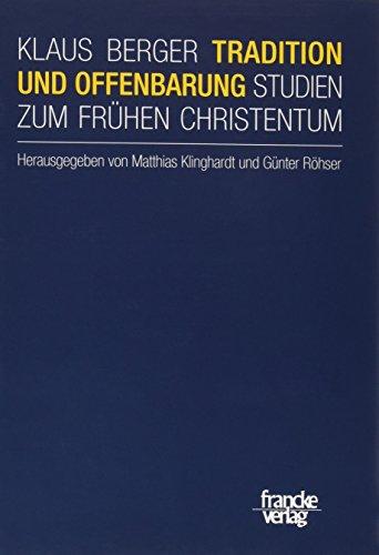Tradition und Offenbarung: Klaus Berger