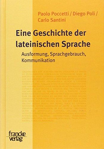 9783772081194: Eine Geschichte der lateinischen Sprache: Ausformung, Sprachgebrauch, Kommunikation