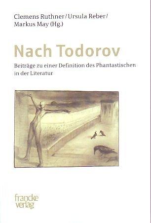 9783772081279: Nach Todorov: Beitr�ge zu einer Definition des Phantastischen in der Literatur