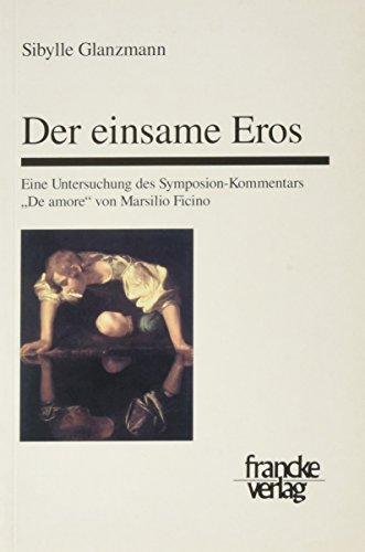 9783772081880: Der einsame Eros: Eine Untersuchung des Symposion-Kommentars