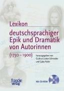 Lexikon deutschsprachiger Epik und Dramatik von Autorinnen / Mit CD-ROM: Gudrun ...