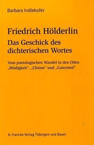 Friedrich Hölderlin: Das Geschick des dichterischen Wortes: Barbara Indlekofer