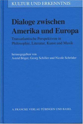 9783772082061: Dialoge zwischen Amerika und Europa: Transatlantische Perspektiven in Philosophie, Literatur, Kunst und Musik