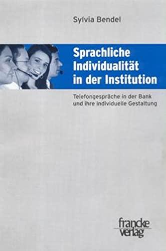 9783772082139: Sprachliche Individualität in der Institution: Telefongespräche in der Bank und ihre individuelle Gestaltung