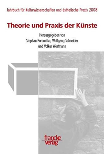 9783772082627: Theorie und Praxis der Künste: Jahrbuch Kulturwissenschaften 2008