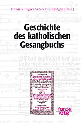 9783772082658: Geschichte des katholischen Gesangbuchs