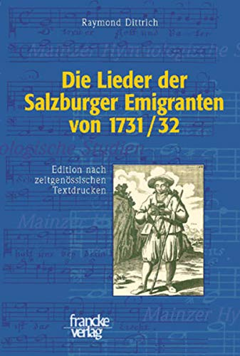 Die Lieder der Salzburger Emigranten von 1731/32: Raymond Dittrich
