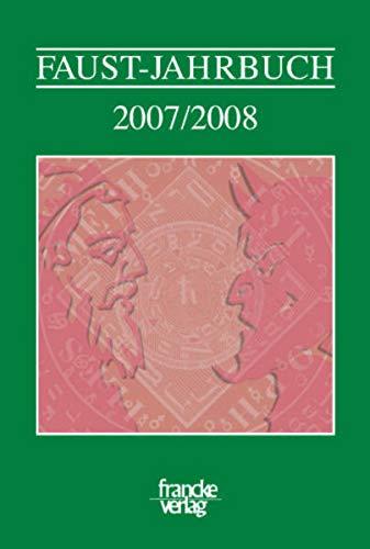 Faust-Jahrbuch. Herausgegeben im Auftrag der Internationalen Faust-Gesellschaft Knittlingen: ...