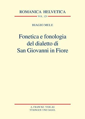 Fonetica e fonologia del dialetto di San Giovanni in Fiore: Biagio Mele