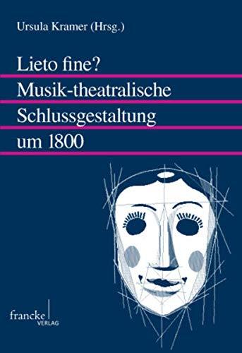 9783772083198: Lieto fine? Musik-theatralische Schlussgestaltung um 1800