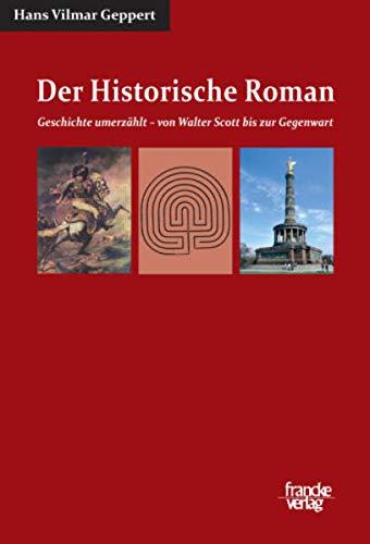 9783772083259: Der Historische Roman: Geschichte umerzählt - von Walter Scott bis zur Gegenwart