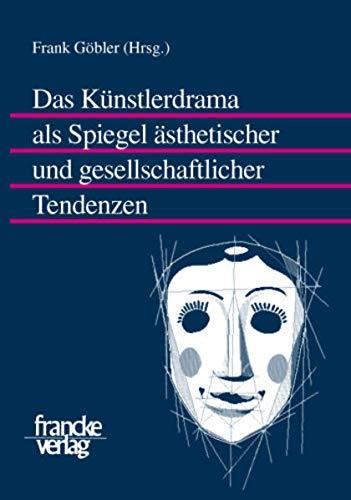 9783772083457: Das Kunstlerdrama als Spiegel asthetischer und gesellschaftlicher Tendenzen