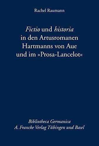 """Fictio und historia in den Artusromanen Hartmanns von Aue und im """"Prosa-Lancelot"""": Rachel..."""
