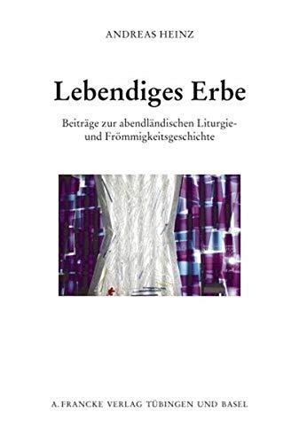 Lebendiges Erbe: Andreas Heinz