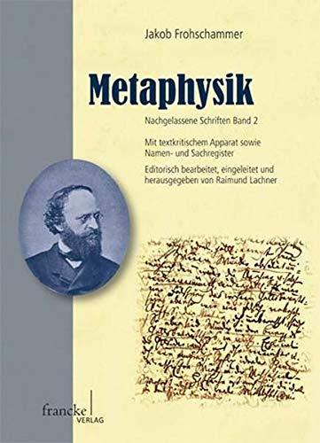 9783772084409: Jakob Frohschammer: Metaphysik: Mit textkritischem Apparat sowie Namen- und Sachregister
