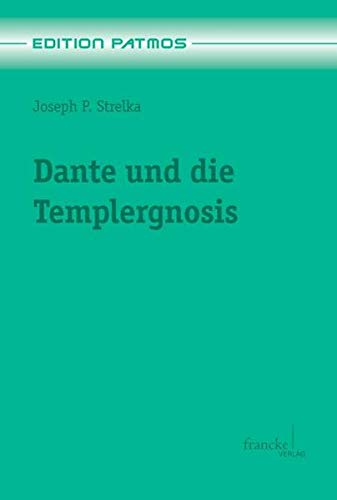 Dante und die Templergnosis: Joseph P. Strelka