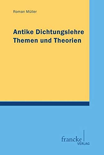 Antike Dichtungslehre: Roman M�ller