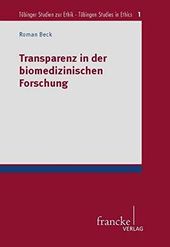 Transparenz in der biomedizinischen Forschung: Roman Beck