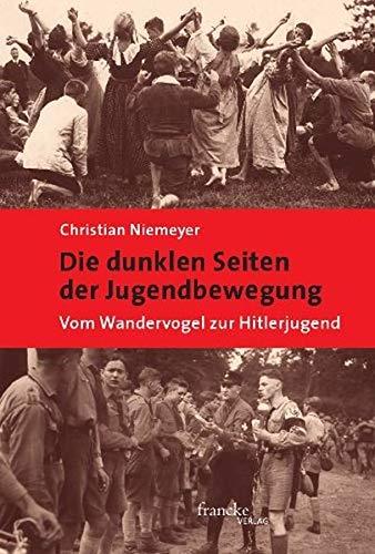 9783772084881: Die dunklen Seiten der Jugendbewegung: Vom Wandervogel zur Hitlerjugend