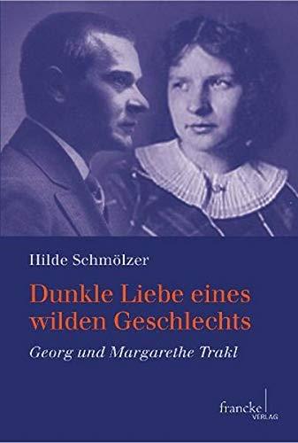 9783772084898: Dunkle Liebe eines wilden Geschlechts: Georg und Margarethe Trakl
