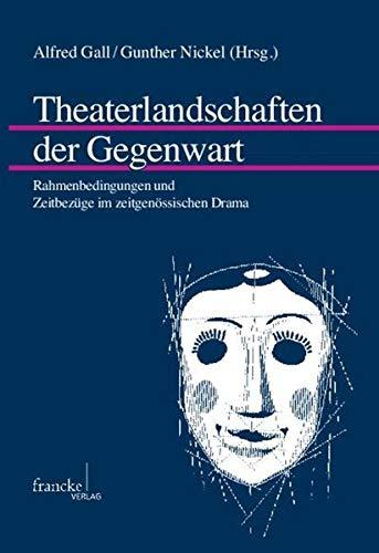 Theaterlandschaften der Gegenwart: Alfred Gall