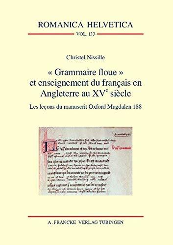 """Grammaire floue"""" et enseignement du français en Angleterre au XVe siècle: ..."""