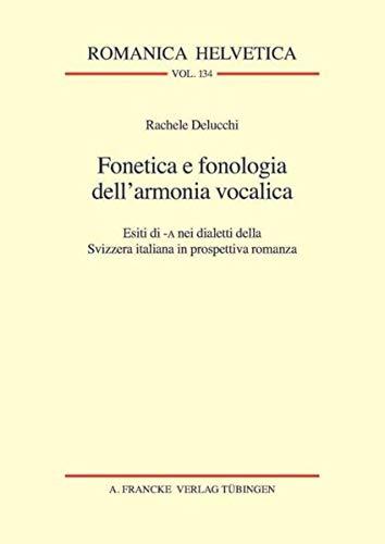 9783772085093: Fonetica e fonologia dell'armonia vocalica: Esiti di -A nei dialetti della Svizzera italiana in prospettiva romanza