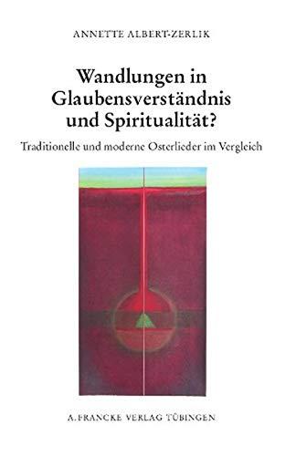 Wandlungen in Glaubensverständnis und Spiritualität: Annette Albert-Zerlik