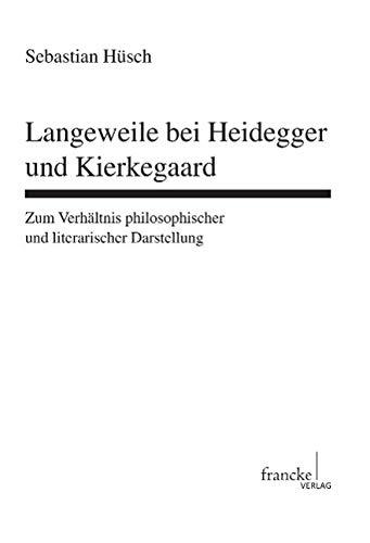 Langeweile bei Heidegger und Kierkegaard: Sebastian H�sch
