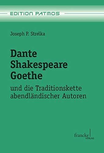 9783772085307: Dante - Shakespeare - Goethe: Und die Traditionskette abendländischer Autoren